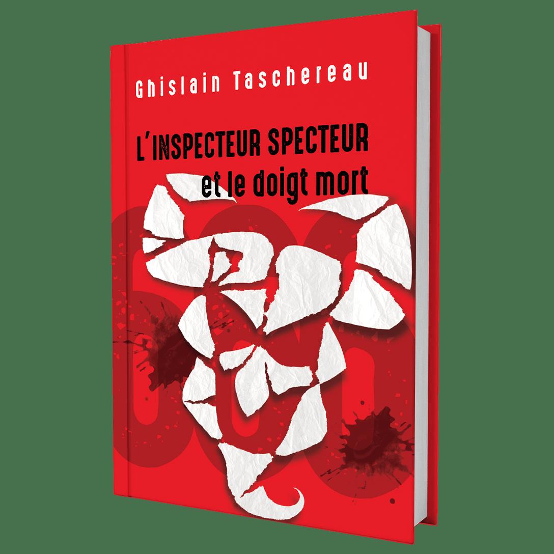 L'inspecteur Specteur et le doigt mort - Ghislain Taschereau